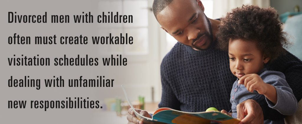 Divorced men with children often must create workable visitation schedules while dealing with unfamiliar new responsibilities.