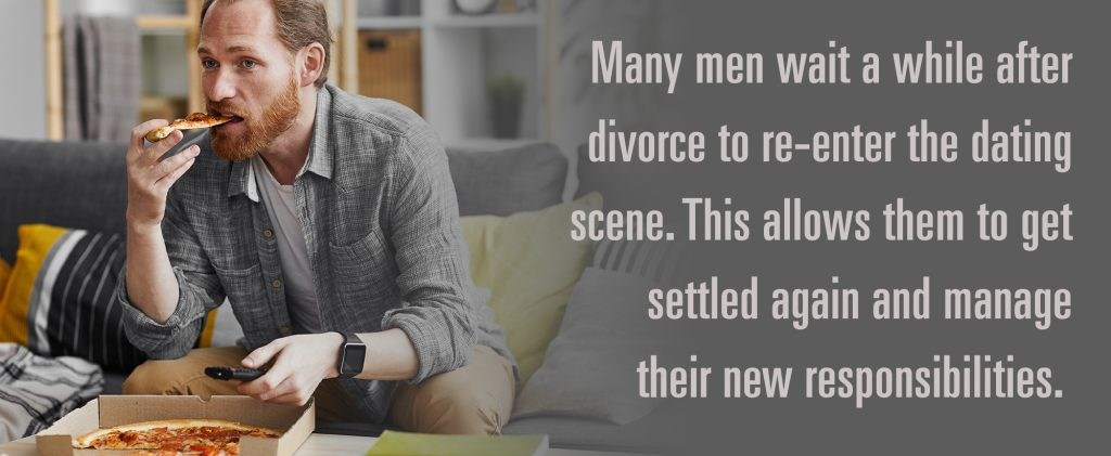 Many men wait a while after divorce to re-enter the dating scene. This allows them to get settled again and manage their new responsibilities.